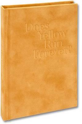 Does Yellow Run Forever? (Hardback)
