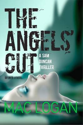 The Angels Cut - Angels Share Thriller Series Volume 1 (Paperback)