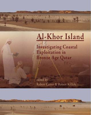 Al-Khor Island: Investigating Coastal Exploitation in Bronze Age Qatar (Paperback)