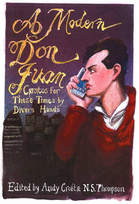 A Modern Don Juan: Cantos for These Times by Divers Hands (Paperback)