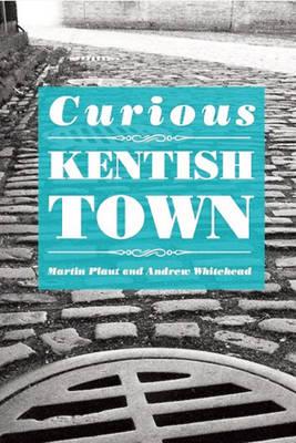 Curious Kentish Town (Paperback)