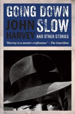 Going Down Slow and Other Stories (Hardback)