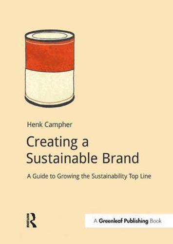 Creating a Sustainable Brand: A Guide to Growing the Sustainability Top Line - DoShorts (Paperback)