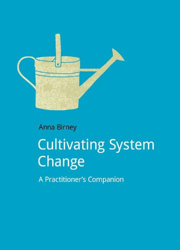 Cultivating System Change: A Practitioner's Companion - DoShorts (Paperback)