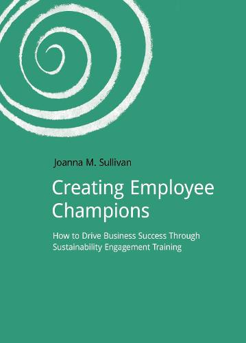 Creating Employee Champions: How to Drive Business Success through Sustainability Engagement Training - DoShorts (Paperback)