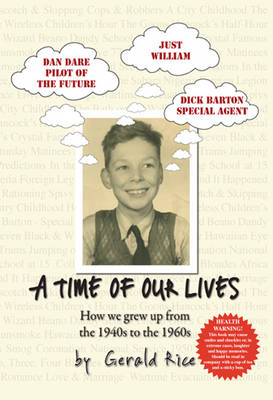 A Time of Our Lives: How We Grew Up from the 1940's to 1960's (Paperback)