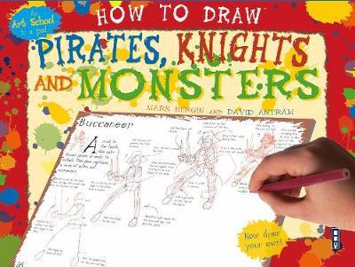 How To Draw Pirates, Knights And Monsters (Paperback)
