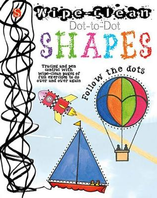 Dot-To-Dot Shapes: Follow the dots - Wipe-Clean (Paperback)