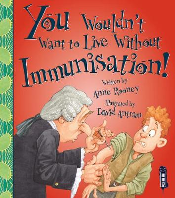 You Wouldn't Want To Live Without Immunisation! - You Wouldn't Want to Live Without (Paperback)