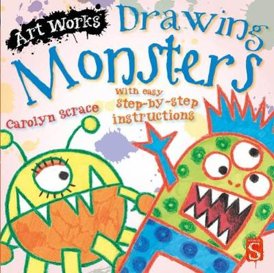 Drawing Monsters: With easy step-by-step instructions - Art Works (Paperback)