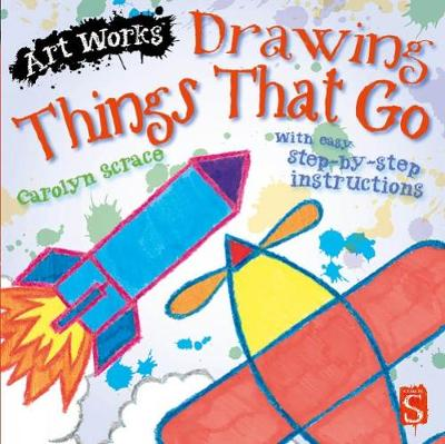 Drawing Things That Go: With easy step-by-step instructions - Art Works (Paperback)