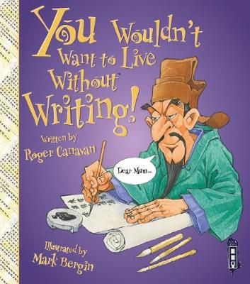 You Wouldn't Want To Live Without Writing! - You Wouldn't Want to Live Without (Paperback)