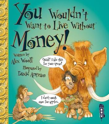 You Wouldn't Want To Live Without Money! - You Wouldn't Want to Live Without (Paperback)
