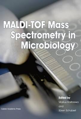 Maldi-Tof Mass Spectrometry in Microbiology (Paperback)