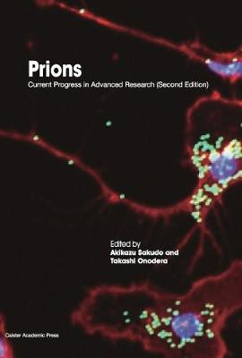 Prions: Current Progress in Advanced Research (Paperback)