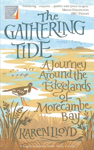 The Gathering Tide: A Journey Around the Edgelands of Morecambe Bay (Paperback)