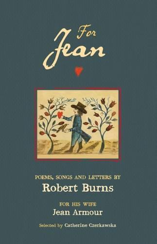 For Jean: Poems, Songs and Letters by Robert Burns (Paperback)