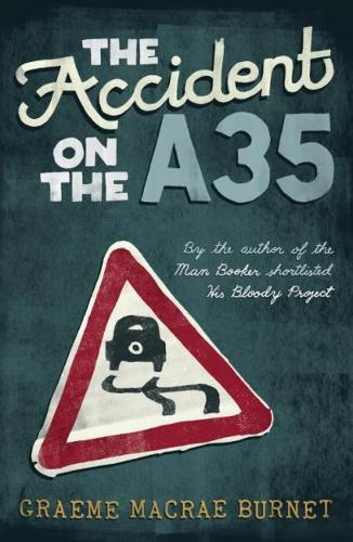 The Accident on the A35 (Hardback)