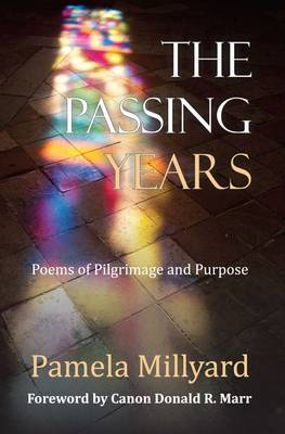 The Passing Years: Poems of Pilgrimage and Purpose - Poetry 12 (Paperback)