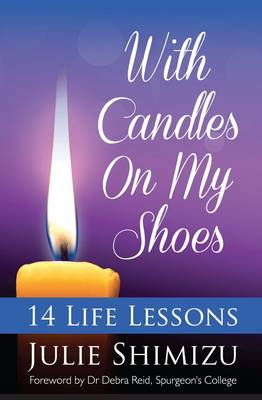With Candles on My Shoes: 14 Life Lessons - Timeless Teaching 36 (Hardback)