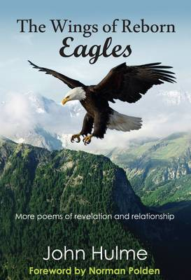 The Wings of Reborn Eagles: More Poems of Revelation and Relationship - Poetry 15 (Paperback)