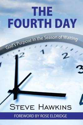 The Fourth Day: God's Purpose in the Season of Waiting - Timeless Teaching 44 (Paperback)