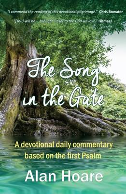 The Song in the Gate: A Devotional Daily Commentary Based on the First Psalm - Devotional 4 (Paperback)