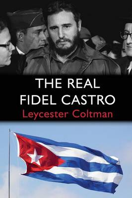 The Real Fidel Castro (Paperback)