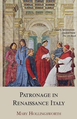 Patronage in Renaissance Italy: From 1400 to the Early Sixteenth Century (Paperback)