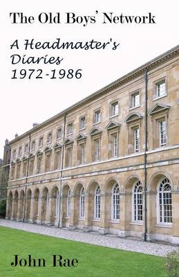 The Old Boys Network: A Headmaster's Diaries 1972-1986 (Paperback)