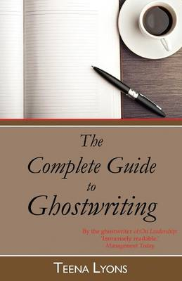 The Complete Guide to Ghostwriting (Paperback)
