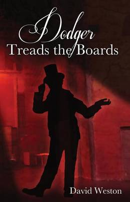 Dodger Treads the Boards: The Continuing Adventures of Jack Dawkins (1832 - 1834) (Paperback)