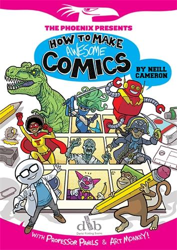 How to Make Awesome Comics - The Phoenix Presents (Paperback)
