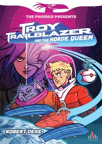 Troy Trailblazer and the Horde Queen - The Phoenix Presents (Paperback)