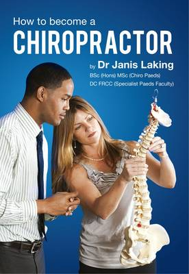 How to Become a Chiropractor: 1 (Paperback)