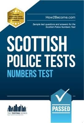 Scottish Police Numbers Tests: Standard Entrance Test (SET) Sample Test Questions and Answers for the Scottish Police Numbers Test - Testing Series (Paperback)