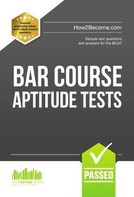 Bar Course Aptitude Tests: Sample Test Questions and Answers for the BCAT - Testing Series (Paperback)