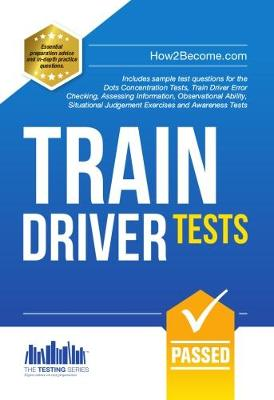 Train Driver Tests: The Ultimate Guide for Passing the New Trainee Train Driver Selection Tests: ATAVT, TEA-OCC, SJE's and Group Bourdon Concentration Tests: 1 - Testing Series 1 (Paperback)