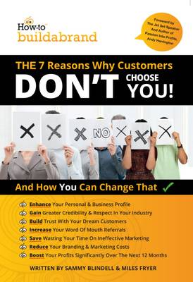 The 7 Reasons Why Customers Don't Choose You - How to Build a Brand 1 (Paperback)