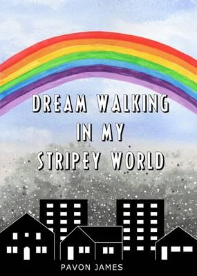 Dream Walking in My Stripey World (Paperback)