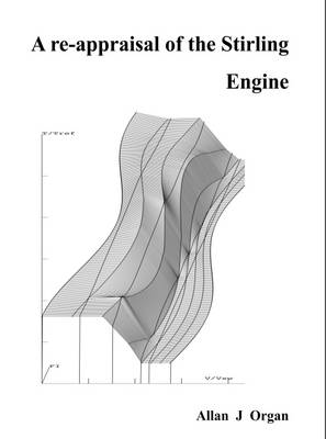 A Re-Appraisal of the Stirling Engine (Paperback)