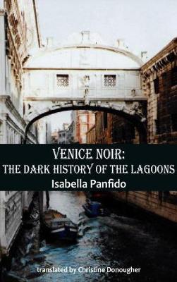 V Venice Noir: The dark history of the lagoons - City Noir 3 (Paperback)