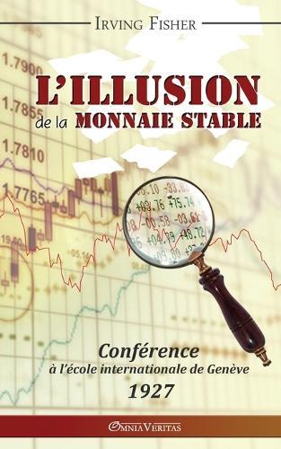 L'Illusion de la Monnaie Stable (Paperback)