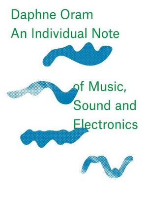 Daphne Oram - an Individual Note of Music, Sound and Electronics (Hardback)