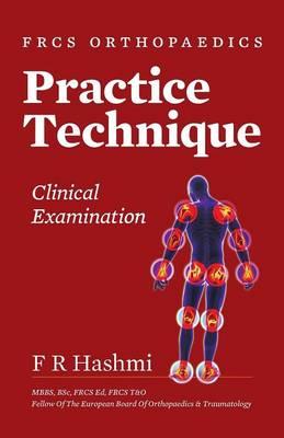 Frcs Orthopaedics - Practice Technique - Clinical Examination (Paperback)