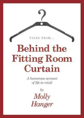 Tales from Behind the Fitting Room Curtain (Paperback)