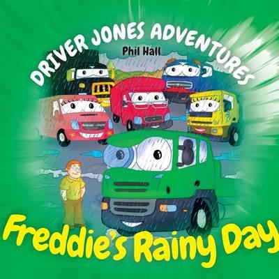 Freddie's Rainy Day - Driver Jones Adventures 2 (Paperback)