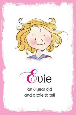 Evie: An 8 Year Old and a Tale to Tell (Paperback)