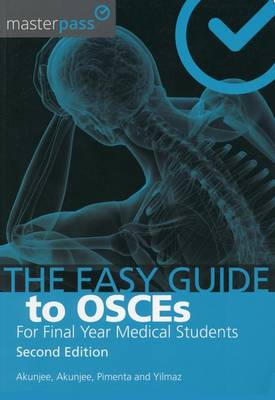 The Easy Guide to OSCEs for Final Year Medical Students, Second Edition - MasterPass (Paperback)