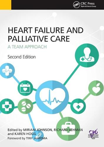 Heart Failure and Palliative Care: A Team Approach, Second Edition (Paperback)